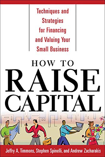 9780071412889: How to Raise Capital : Techniques and Strategies for Financing and Valuing your Small Business