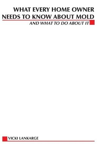 9780071412902: What Every Home Owner Needs to Know About Mold and What to Do About It