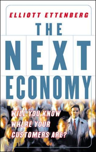9780071412957: The Next Economy: Will You Know Where Your Customers Are?