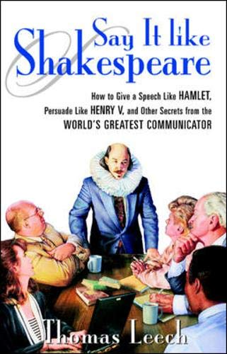 Say It Like Shakespeare: How to Give: Leech, Thomas