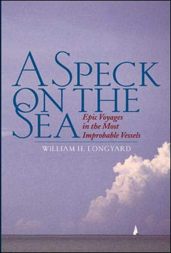 9780071413060: A Speck on the Sea: Epic Voyages in the Most Improbable Vessels