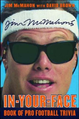 9780071413190: Jim McMahon's In-Your-Face Book of Pro Football Trivia