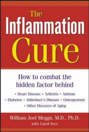 9780071413206: The Inflammation Cure: How to Combat the Hidden Factor Behind Heart Disease, Arthritis, Asthma, Diabetes, Alzheimer's Disease, Osteoporosis and Other Diseases of Aging