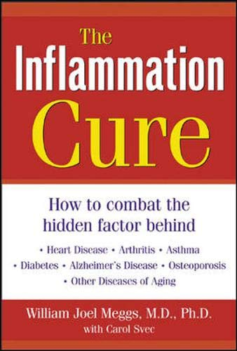 9780071413206: The Inflammation Cure : How to Combat the Hidden Factor Behind Heart Disease, Arthritis, Asthma, Diabetes, & Other Diseases