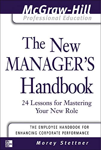 9780071413343: The New Manager's Handbook: 24 Lessons for Mastering Your New Role