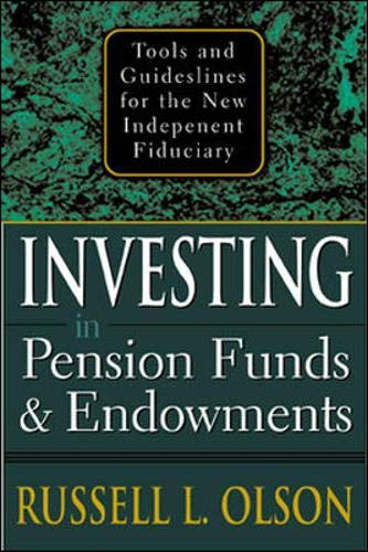 9780071413367: Investing in Pension Funds and Endowments : Tools and Guidelines for the New Independent Fiduciary