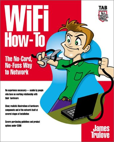 9780071413565: Wi-Fi How-To : The No-Cord, No-Fuss Way to Network