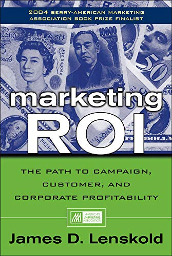 9780071413633: Marketing ROI: The Path to Campaign, Customer, and Corporate Profitability