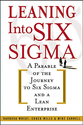 9780071414326: Leaning Into Six Sigma : A Parable of the Journey to Six Sigma and a Lean Enterprise