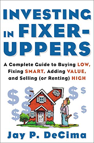 9780071414333: Investing in Fixer-Uppers: A Complete Guide to Buying Low, Fixing Smart, Adding Value, and Selling (or Renting) High (Real Estate)