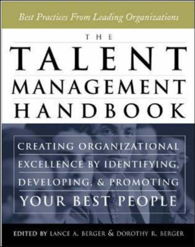 9780071414340: The Talent Management Handbook: Creating Organizational Excellence By Identifying, Developing, and Promoting Your Best People