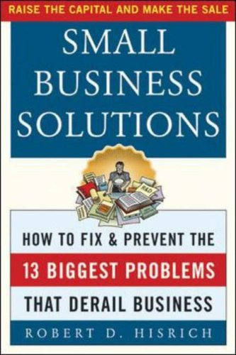 9780071414357: Small Business Solutions : How to Fix and Prevent the 13 Biggest Problems That Derail Business
