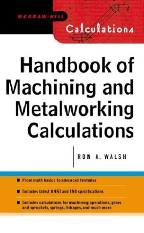 9780071414852: Handbook of MacHining and Metalworking Calculations