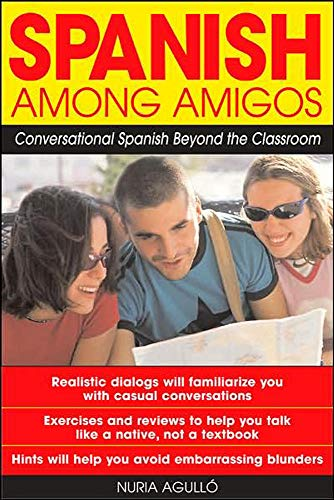 9780071415149: Spanish Among Amigos : Conversational Spanish Beyond the Classroom