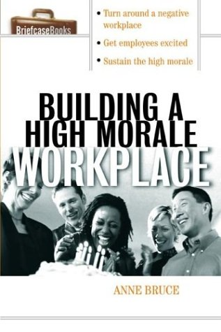 9780071415422: Building a High-Morale Workplace