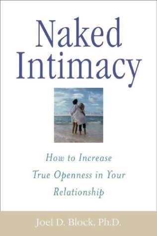 9780071415811: Naked Intimacy: How to Increase True Openness in Your Relationship