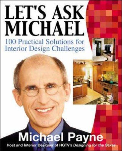 9780071416276: Let's Ask Michael: 100 Practical Solutions for Interior Design Challenges (P/L Custom Scoring Survey)
