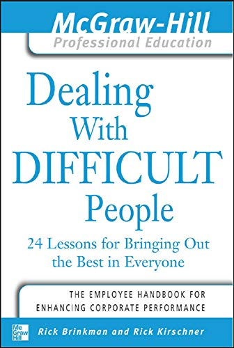 9780071416412: Dealing with Difficult People: 24 lessons for Bringing Out the Best in Everyone (McGraw-Hill Professional Education Series)