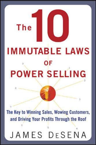 9780071416610: The 10 Immutable Laws of Power Selling: The Key to Winning Sales, Wowing Customers, and Driving Profits Through the Roof
