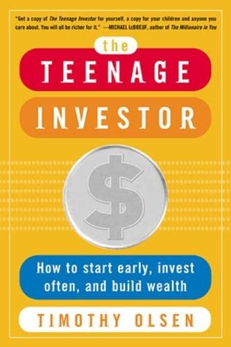 9780071416634: The Teenage Investor : How to Start Early, Invest Often & Build Wealth