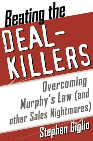 9780071416771: Beating the Deal Killers: Overcoming Murphy's Law (And Other Selling Nightmares