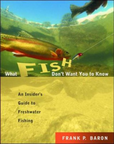 9780071417143: What Fish Don't Want You to Know: An Insider's Guide to Freshwater Fishing