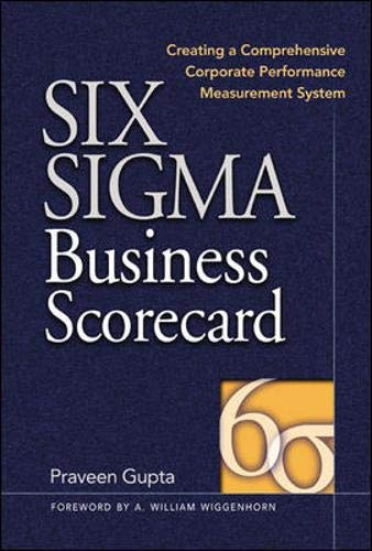 9780071417303: Six Sigma Business Scorecard : Creating a Comprehensive Corporate Performance Measurement System