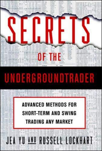 Secrets of the Undergroundtrader: Yu,Jea, Lockhart,Russell, Yu,