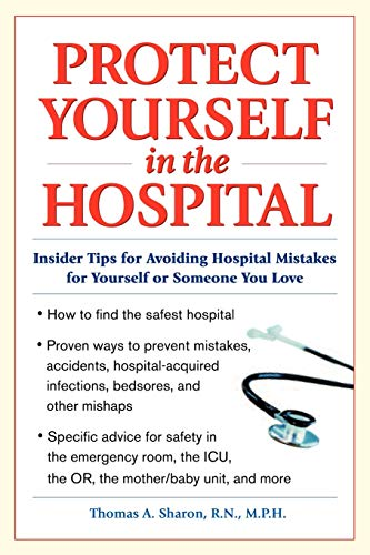 9780071417846: Protect Yourself in the Hospital: Insider Tips for Avoiding Hospital Mistakes for Yourself or Someone You Love