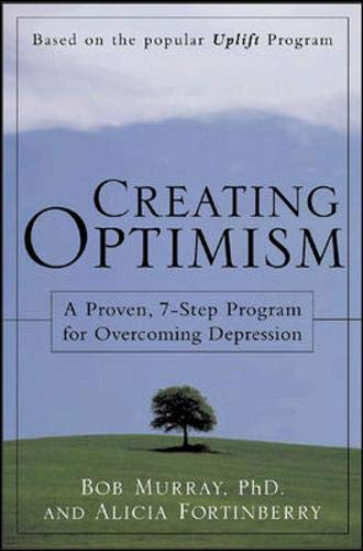 9780071417853: Creating Optimism : A Proven, 7-Step Program for Overcoming Depression