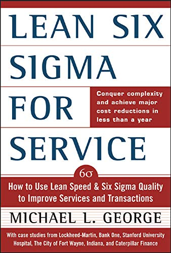 9780071418218: Lean Six Sigma for Service : How to Use Lean Speed and Six Sigma Quality to Improve Services and Transactions
