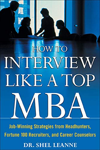9780071418270: How to Interview Like a Top MBA: Job-Winning Strategies From Headhunters, Fortune 100 Recruiters, and Career Counselors