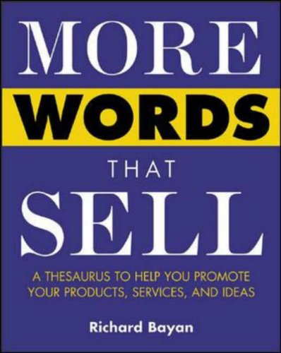 9780071418539: More Words That Sell: A Thesaurus to Help You Promote Your Products, Services and Ideas