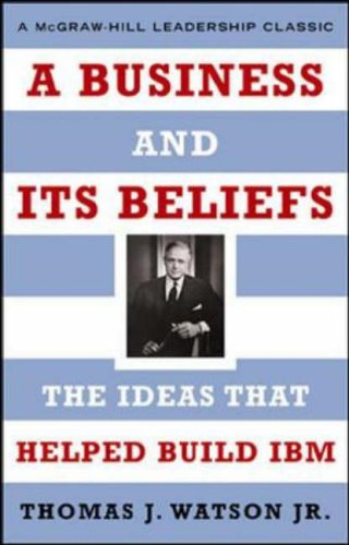 9780071418591: A Business and Its Beliefs : The Ideas That Helped Build IBM