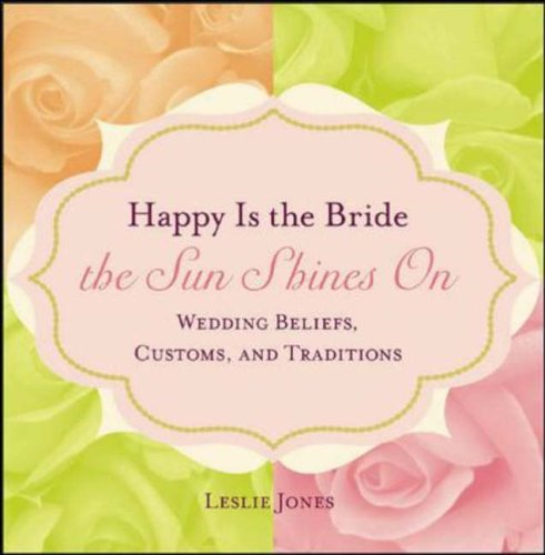 9780071418645: Happy Is the Bride the Sun Shines On: Wedding Beliefs, Customs and Traditions