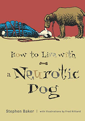 9780071418652: How to Live with a Neurotic Dog