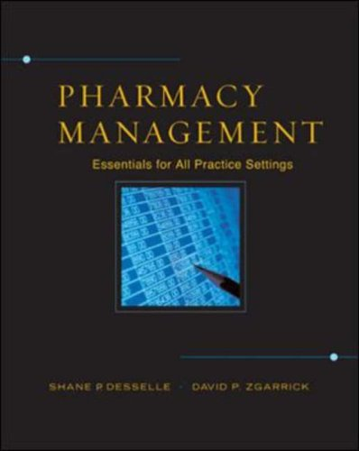 9780071418690: Pharmacy Management: Essentials for All Practice Settings: Essential for All Practice Settings