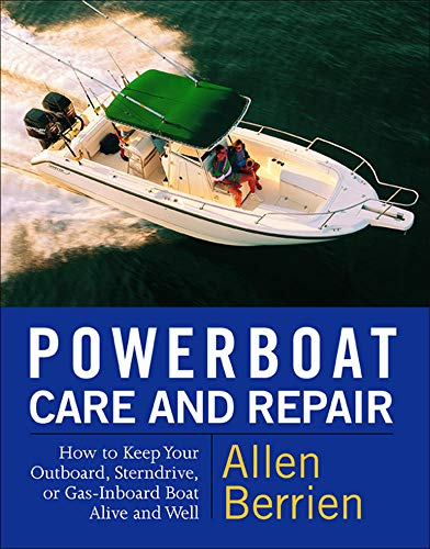 9780071419468: Powerboat Care and Repair: How to Keep Your Outboard, Sterndrive, or Gas-Inboard Boat Alive and Well