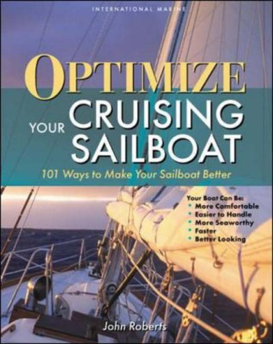 9780071419512: Optimize Your Cruising Sailboat: 101 Ways to Make Your Sailboat Better