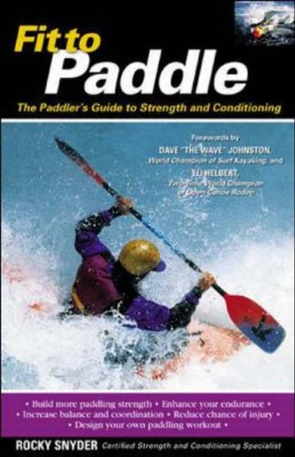 9780071419529: Fit to Paddle: The Paddler's Guide to Strength and Conditioning