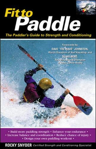 9780071419529: Fit to Paddle : The Paddler's Guide to Strength and Conditioning