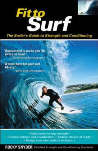 9780071419536: Fit to Surf: The Surfer's Guide to Strength and Conditioning