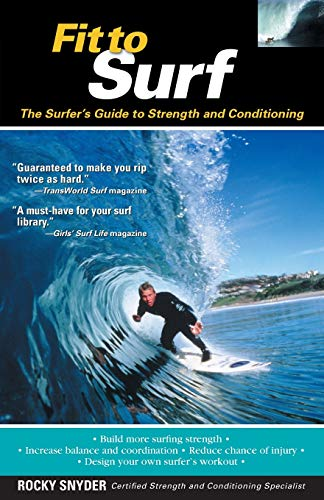 9780071419536: Fit to Surf : The Surfer's Guide to Strength and Conditioning