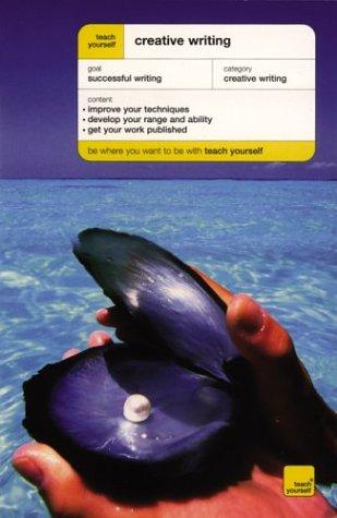 9780071419598: Teach Yourself Creative Writing (Teach Yourself (McGraw-Hill))