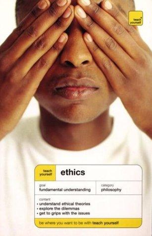 9780071419604: Teach Yourself Ethics (Teach Yourself (McGraw-Hill))