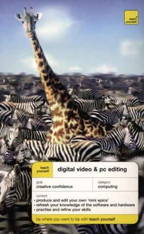 9780071419765: Teach Yourself Digital Video and PC Editing