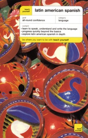 9780071420273: Teach Yourself Latin American Spanish Complete Course (Book Only) (Teach Yourself Language Complete Courses)
