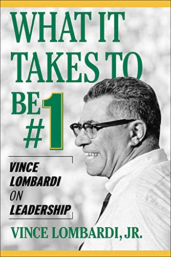 What It Takes to Be #1: Vince Lombardi on Leadership (9780071420365) by Vince Lombardi Jr.