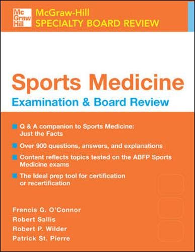 Sports Medicine: McGraw-Hill Examination and Board Review: Francis G. O'Connor,