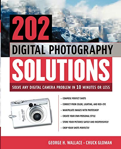 9780071421683: 202 Digital Photography Solutions : Solve Any Digital Camera Problem in Ten Minutes or Less